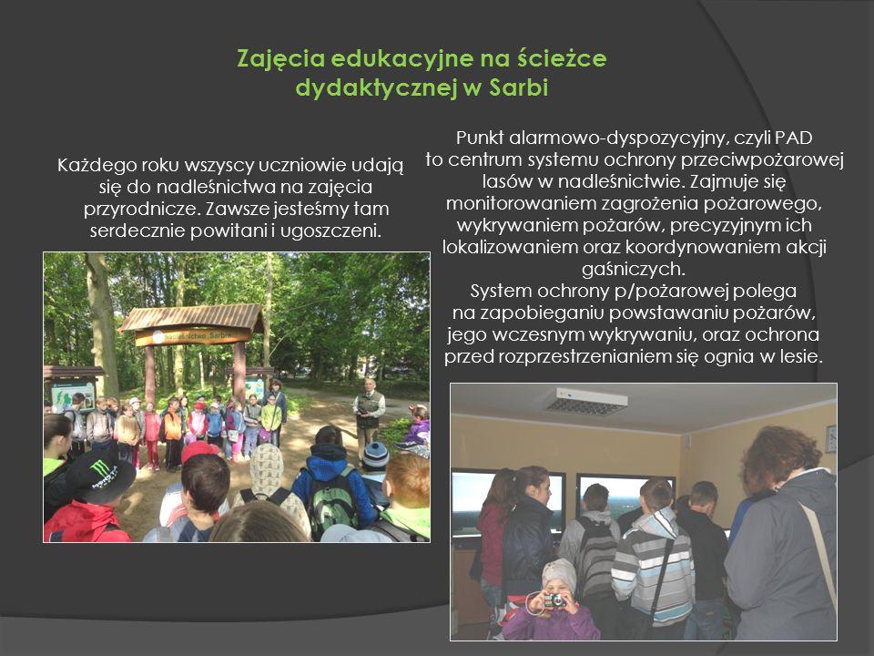 Zajęcia edukacyjne na ścieżce dydaktycznej w Sarbi Każdego roku wszyscy uczniowie udają się do nadleśnictwa na zajęcia przyrodnicze.