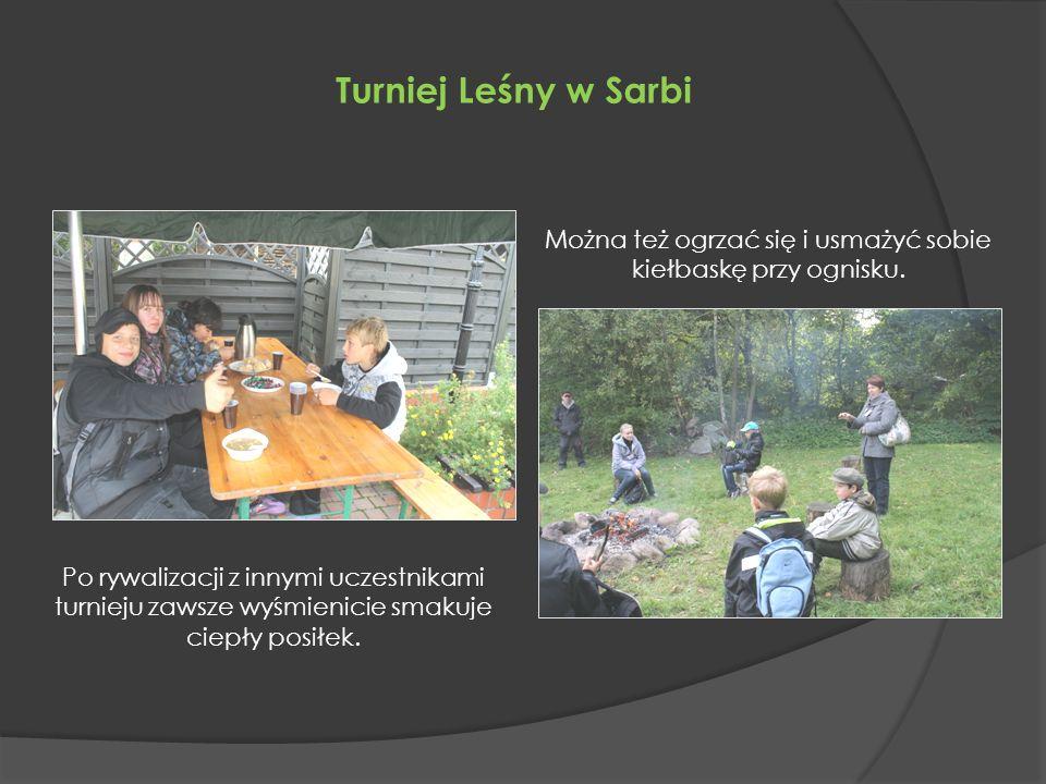 Turniej Leśny w Sarbi Po rywalizacji z innymi uczestnikami turnieju zawsze wyśmienicie smakuje ciepły posiłek.
