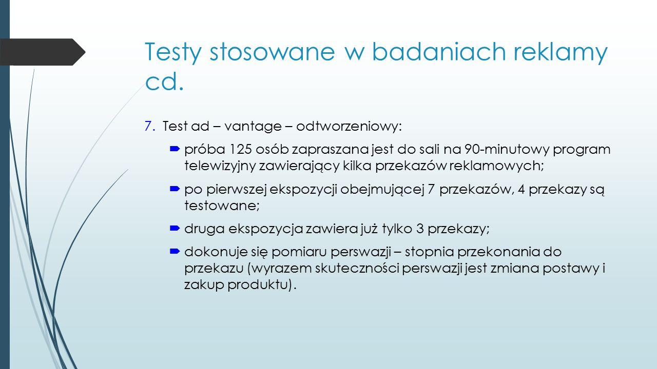 Testy stosowane w badaniach reklamy cd. 7.Test ad – vantage – odtworzeniowy:  próba 125 osób zapraszana jest do sali na 90-minutowy program telewizyj
