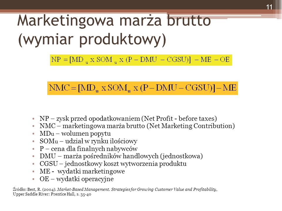 Marketingowa marża brutto (wymiar produktowy) NP – zysk przed opodatkowaniem (Net Profit - before taxes) NMC – marketingowa marża brutto (Net Marketin