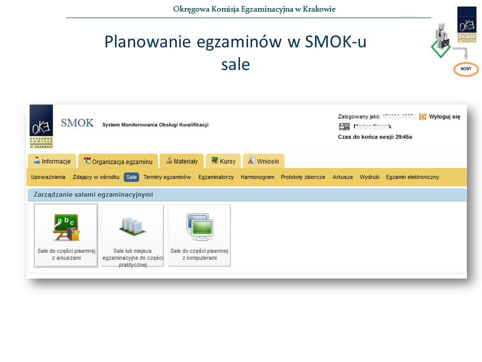 Okręgowa Komisja Egzaminacyjna w Krakowie Planowanie egzaminów w SMOK-u sale