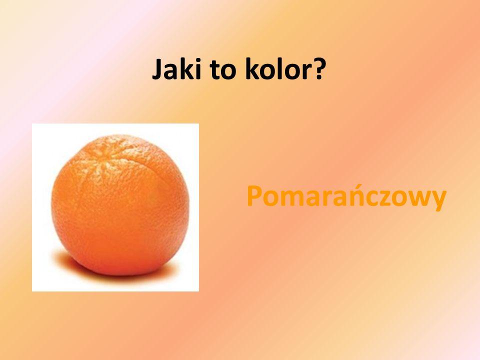 Pomarańczowy Jaki to kolor?