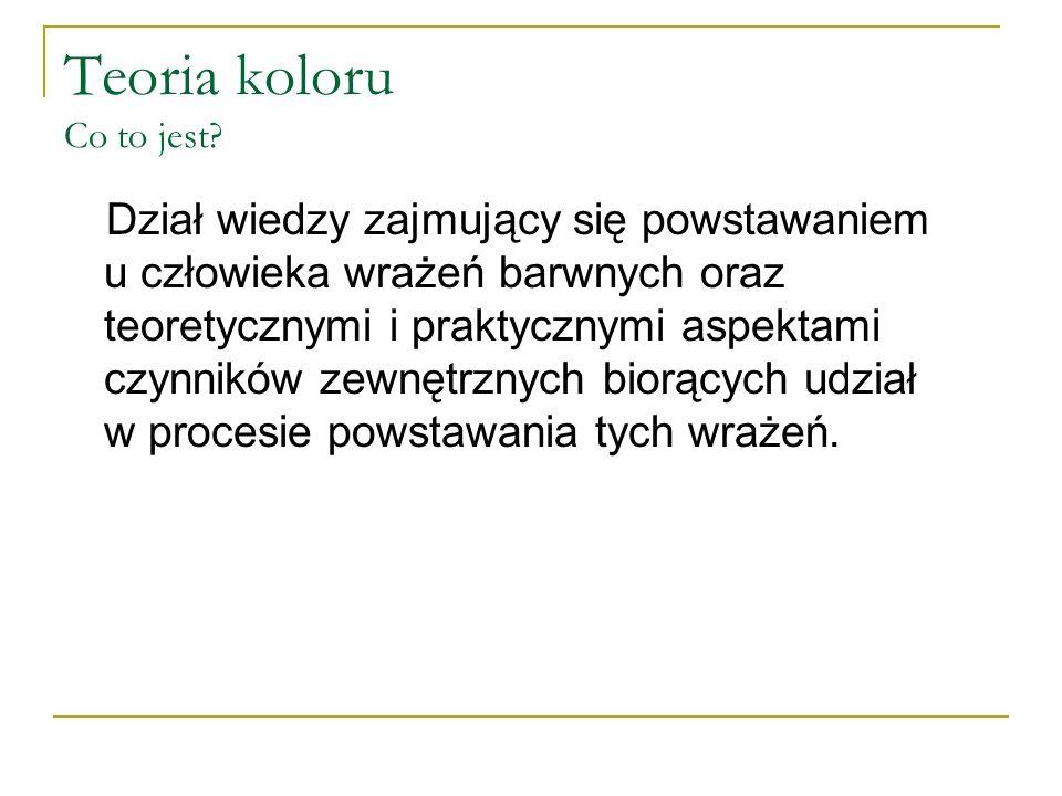 Teoria barwy Atrybuty Walor barwy  inaczej kolor, ton, (ang.