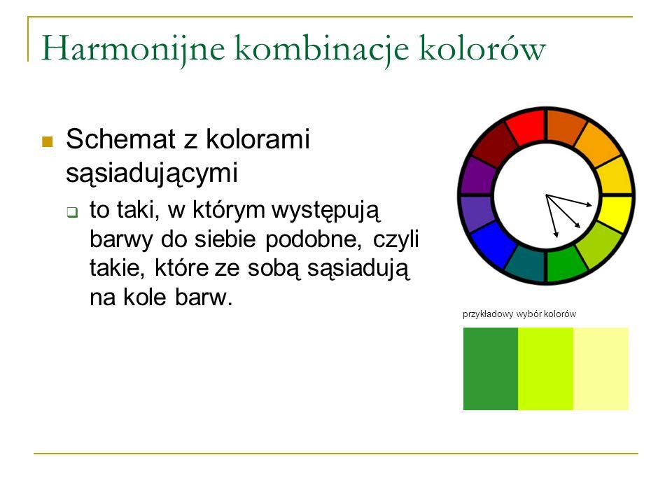 Harmonijne kombinacje kolorów Schemat z kolorami sąsiadującymi  to taki, w którym występują barwy do siebie podobne, czyli takie, które ze sobą sąsia