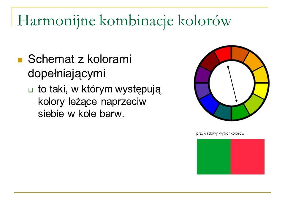 Harmonijne kombinacje kolorów Schemat z kolorami dopełniającymi  to taki, w którym występują kolory leżące naprzeciw siebie w kole barw. przykładowy