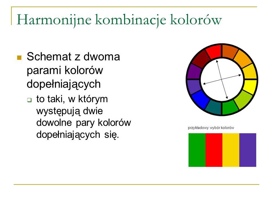 Harmonijne kombinacje kolorów Schemat z dwoma parami kolorów dopełniających  to taki, w którym występują dwie dowolne pary kolorów dopełniających się
