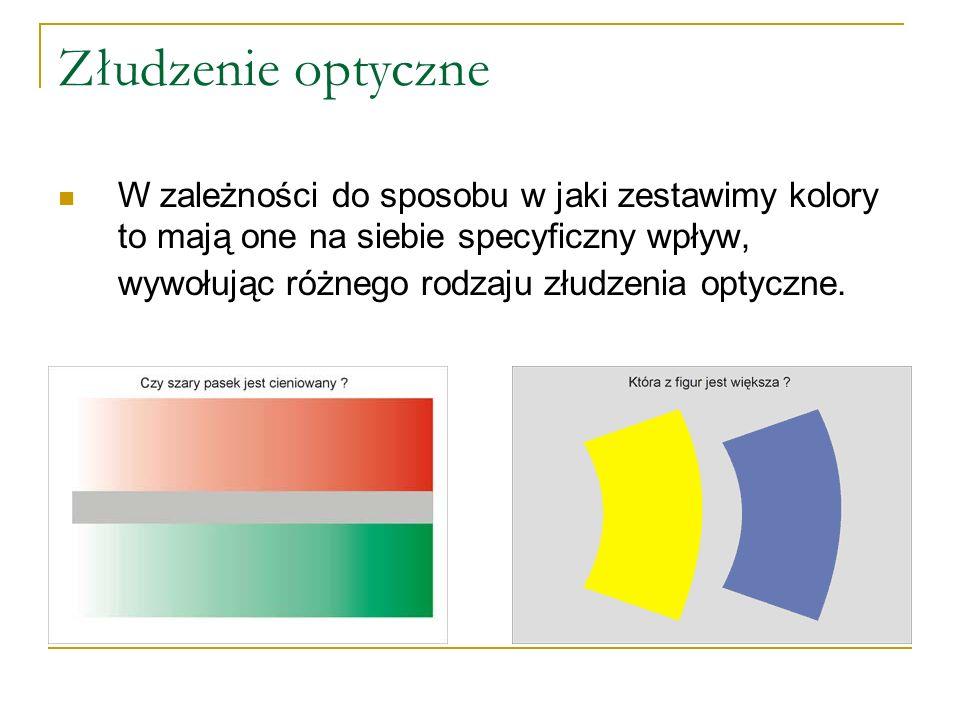 Złudzenie optyczne W zależności do sposobu w jaki zestawimy kolory to mają one na siebie specyficzny wpływ, wywołując różnego rodzaju złudzenia optycz