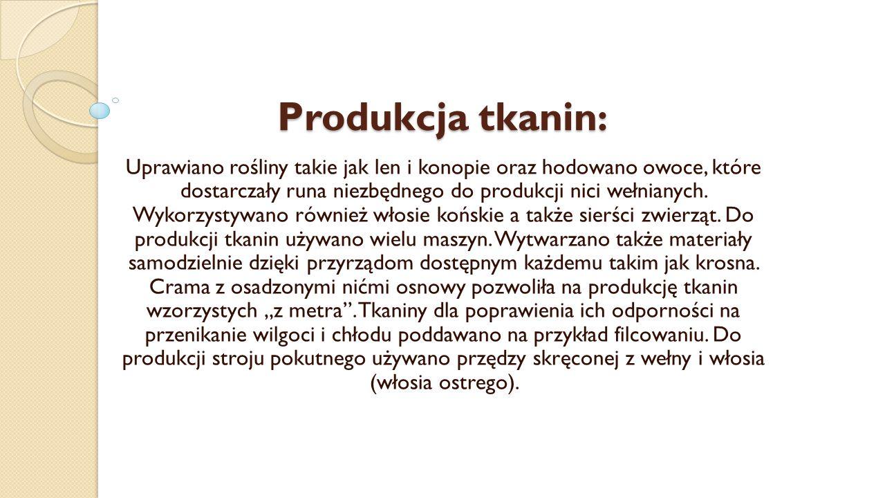 Produkcja tkanin : Uprawiano rośliny takie jak len i konopie oraz hodowano owoce, które dostarczały runa niezbędnego do produkcji nici wełnianych. Wyk