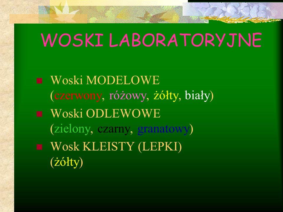 WOSKI LABORATORYJNE Woski MODELOWE (czerwony, różowy, żółty, biały) Woski ODLEWOWE (zielony, czarny, granatowy) Wosk KLEISTY (LEPKI) (żółty)