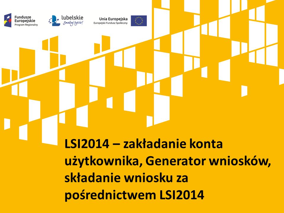 LSI2014 – zakładanie konta użytkownika, Generator wniosków, składanie wniosku za pośrednictwem LSI2014