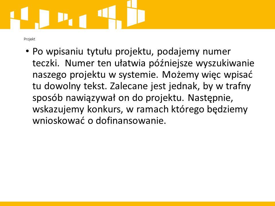 Projekt Po wpisaniu tytułu projektu, podajemy numer teczki.