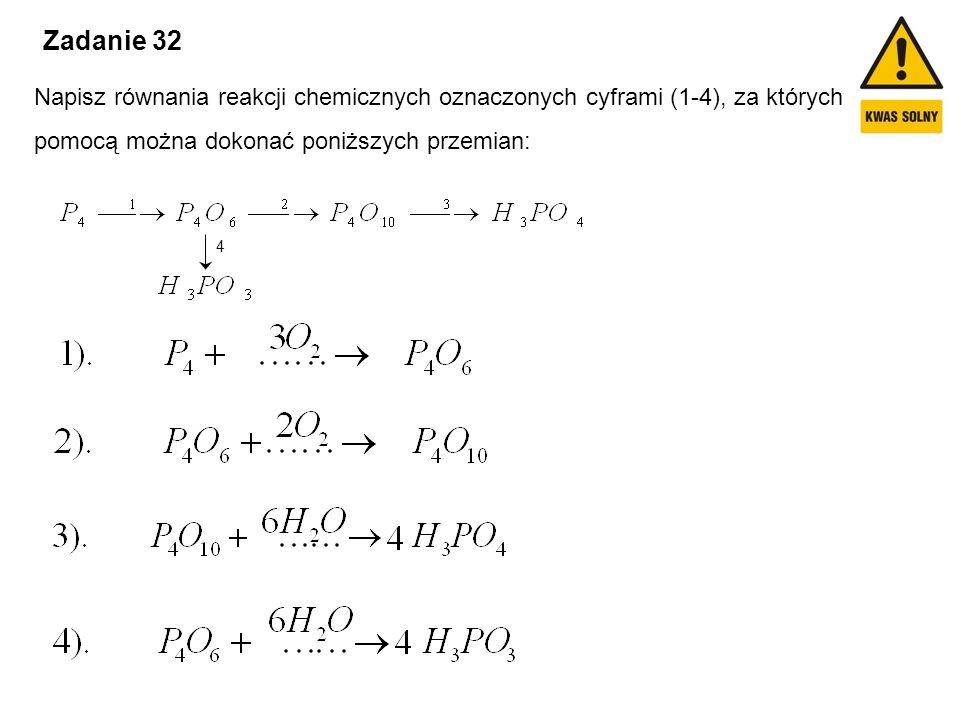 Zadanie 32 Napisz równania reakcji chemicznych oznaczonych cyframi (1-4), za których pomocą można dokonać poniższych przemian: 4