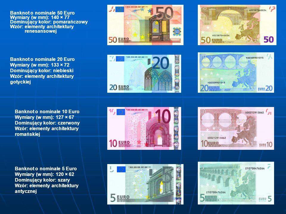 Banknot o nominale 50 Euro Wymiary (w mm): 140 × 77 Dominujący kolor: pomarańczowy Wzór: elementy architektury renesansowej Banknot o nominale 20 Euro Wymiary (w mm): 133 × 72 Dominujący kolor: niebieski Wzór: elementy architektury gotyckiej Banknot o nominale 10 Euro Wymiary (w mm): 127 × 67 Dominujący kolor: czerwony Wzór: elementy architektury romańskiej Banknot o nominale 5 Euro Wymiary (w mm): 120 × 62 Dominujący kolor: szary Wzór: elementy architektury antycznej