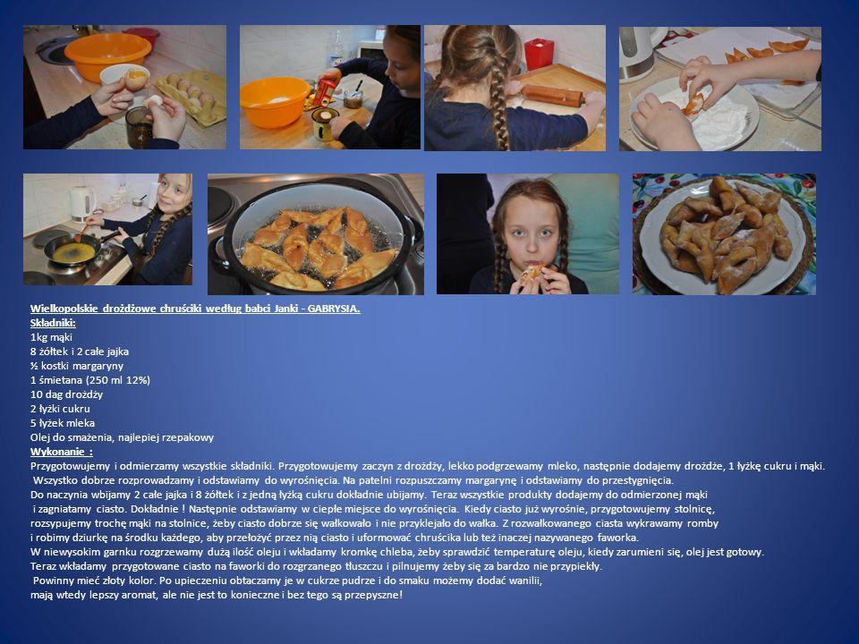 Wielkopolskie drożdżowe chruściki według babci Janki - GABRYSIA. Składniki: 1kg mąki 8 żółtek i 2 całe jajka ½ kostki margaryny 1 śmietana (250 ml 12%
