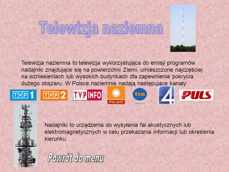 Telewizja satelitarna to telewizja wykorzystująca nadajniki (tzw.