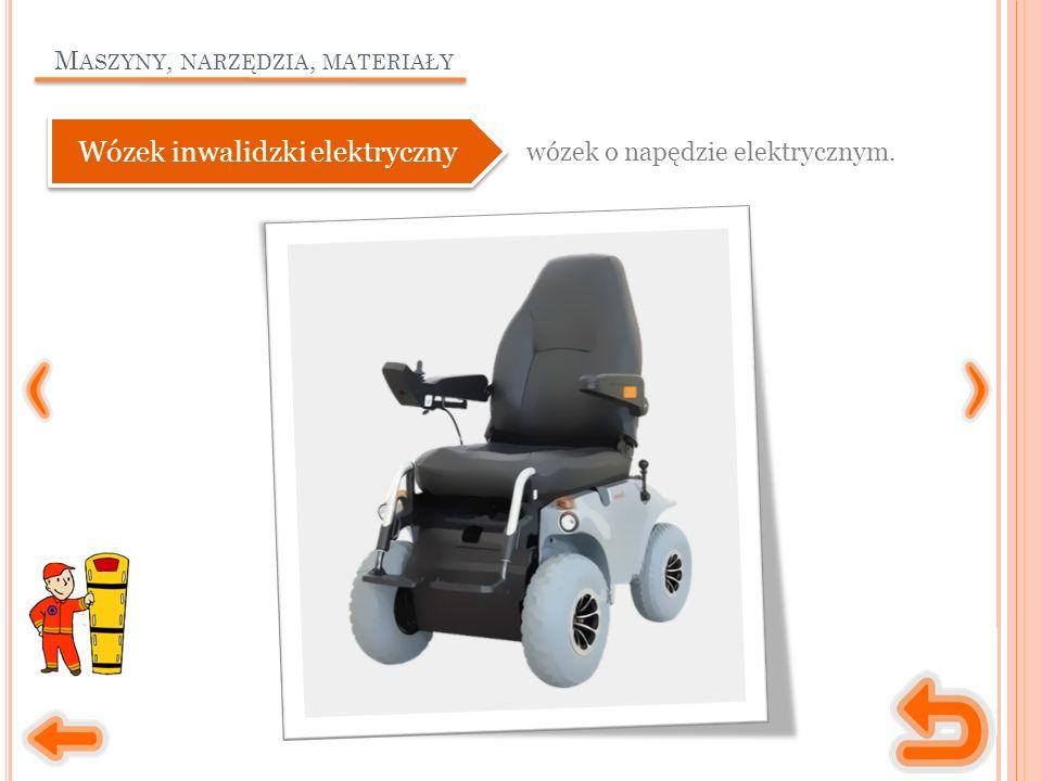 M ASZYNY, NARZĘDZIA, MATERIAŁY wózek o napędzie elektrycznym. Wózek inwalidzki elektryczny