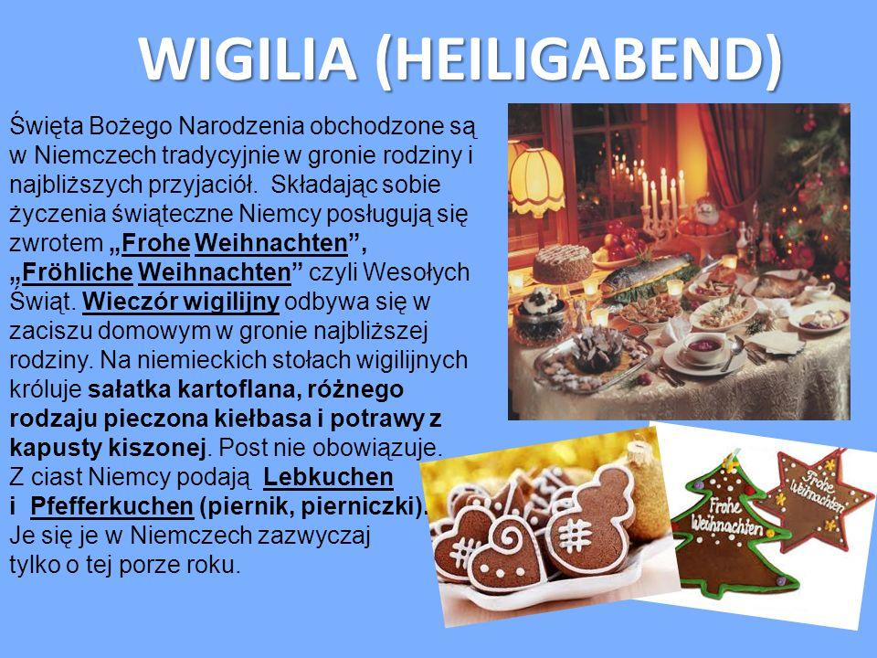 WIGILIA (HEILIGABEND) Święta Bożego Narodzenia obchodzone są w Niemczech tradycyjnie w gronie rodziny i najbliższych przyjaciół. Składając sobie życze