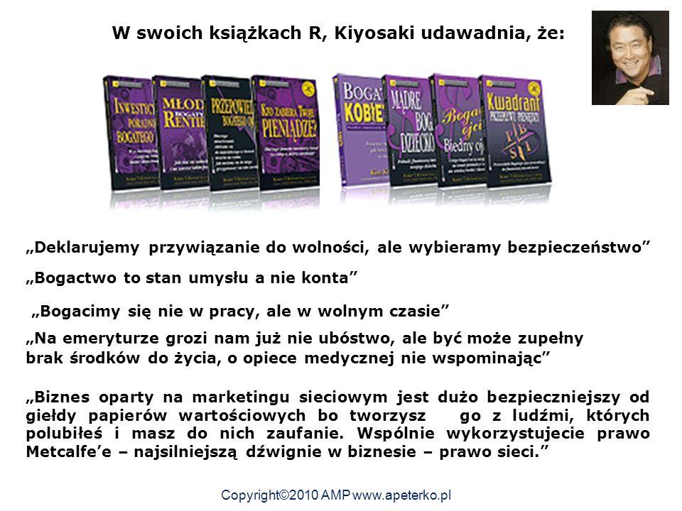 """W swoich książkach R, Kiyosaki udawadnia, że: """"Bogactwo to stan umysłu a nie konta """"Deklarujemy przywiązanie do wolności, ale wybieramy bezpieczeństwo """"Na emeryturze grozi nam już nie ubóstwo, ale być może zupełny brak środków do życia, o opiece medycznej nie wspominając """"Bogacimy się nie w pracy, ale w wolnym czasie """"Biznes oparty na marketingu sieciowym jest dużo bezpieczniejszy od giełdy papierów wartościowych bo tworzysz go z ludźmi, których polubiłeś i masz do nich zaufanie."""