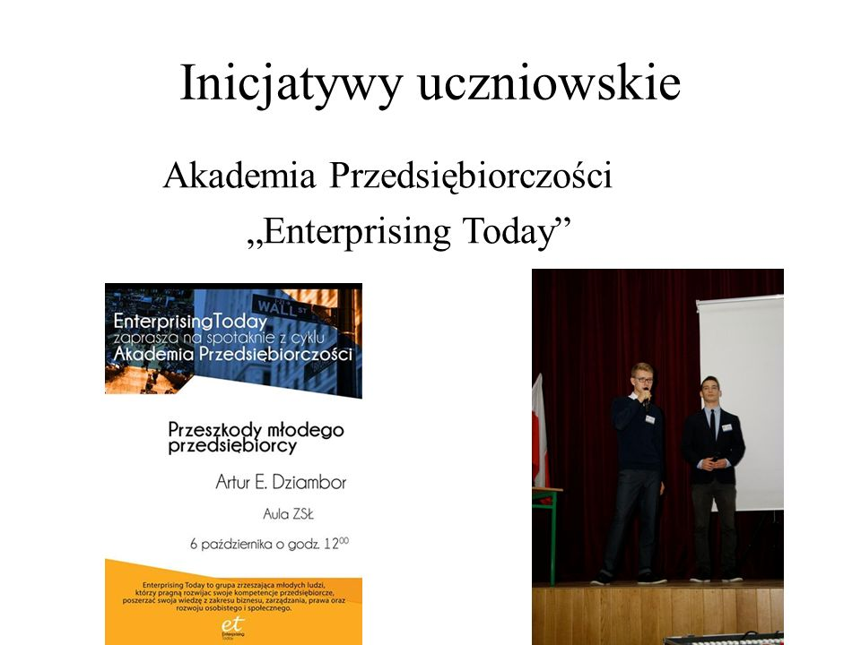 """Inicjatywy uczniowskie Akademia Przedsiębiorczości """"Enterprising Today"""