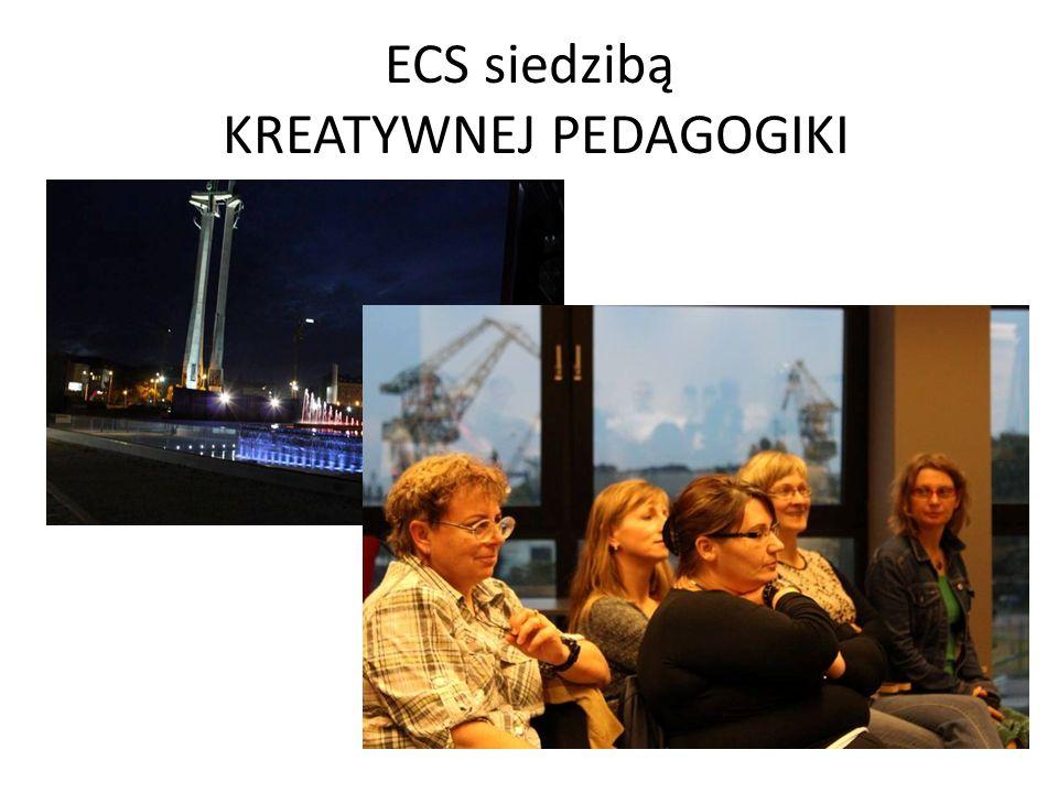 ECS siedzibą KREATYWNEJ PEDAGOGIKI