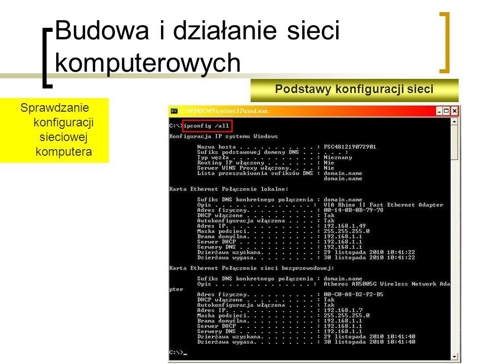 Budowa i działanie sieci komputerowych Podstawy konfiguracji sieci Sprawdzanie konfiguracji sieciowej komputera