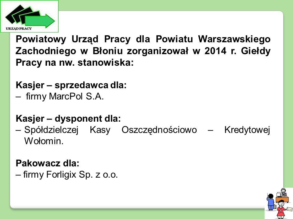 Powiatowy Urząd Pracy dla Powiatu Warszawskiego Zachodniego w Błoniu zorganizował w 2014 r.