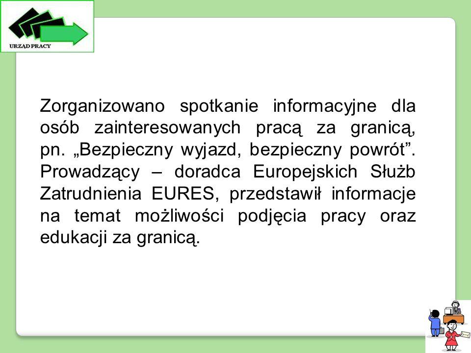 Zorganizowano spotkanie informacyjne dla osób zainteresowanych pracą za granicą, pn.