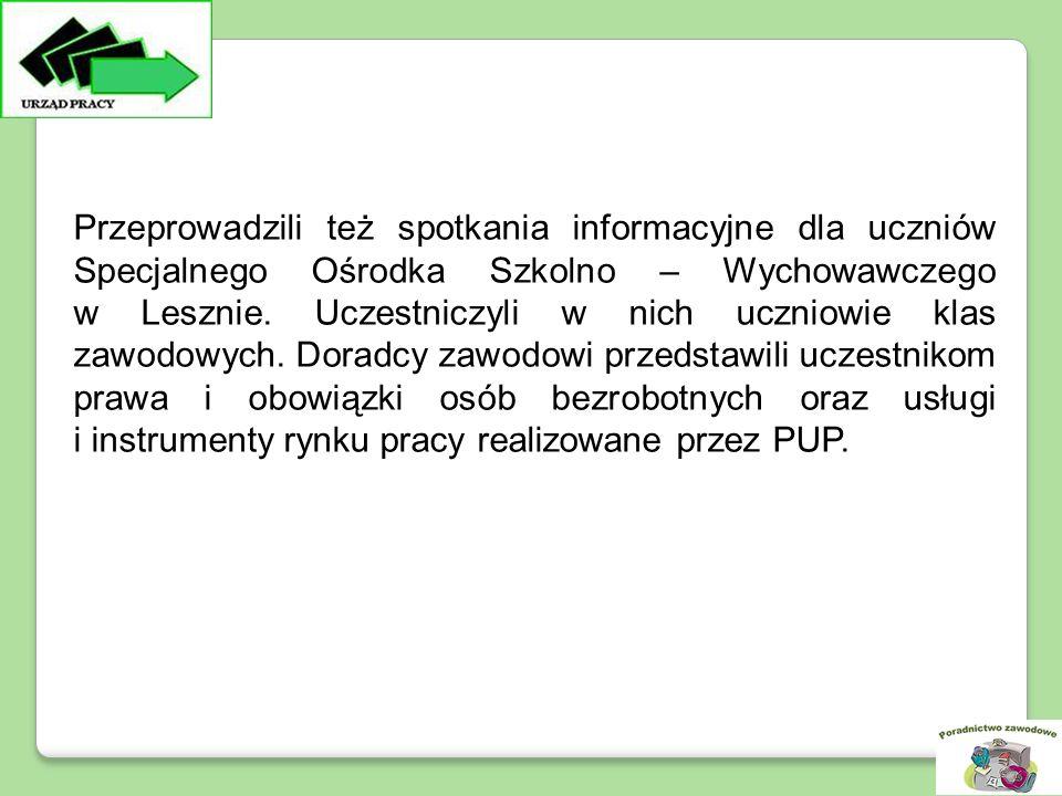 Przeprowadzili też spotkania informacyjne dla uczniów Specjalnego Ośrodka Szkolno – Wychowawczego w Lesznie.
