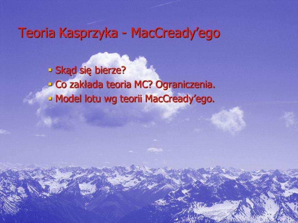 Teoria Kasprzyka - MacCready'ego  Skąd się bierze.