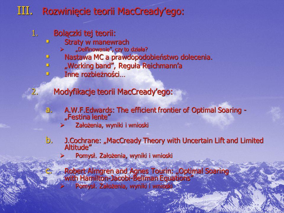 """III. Rozwinięcie teorii MacCready'ego: 1.Bolączki tej teorii:  Straty w manewrach  """"Delfinowanie"""", czy to działa?  Nastawa MC a prawdopodobieństwo"""