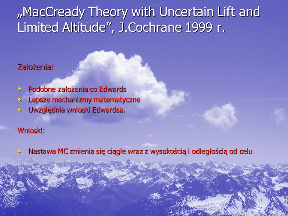 """MacCready Theory with Uncertain Lift and Limited Altitude , J.Cochrane 1999 r."
