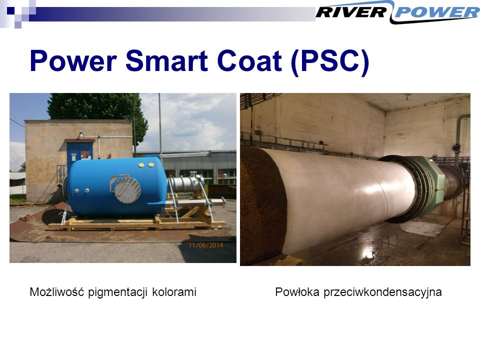 Power Smart Coat (PSC) Możliwość pigmentacji koloramiPowłoka przeciwkondensacyjna