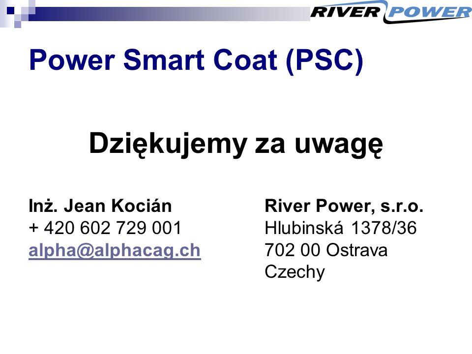Power Smart Coat (PSC) Dziękujemy za uwagę Inż. Jean KociánRiver Power, s.r.o.
