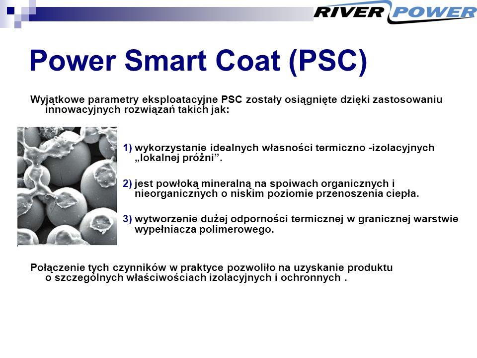 """Power Smart Coat (PSC) Wyjątkowe parametry eksploatacyjne PSC zostały osiągnięte dzięki zastosowaniu innowacyjnych rozwiązań takich jak: 1)wykorzystanie idealnych własności termiczno -izolacyjnych """"lokalnej próżni ."""