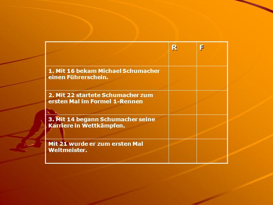 RF 1. Mit 16 bekam Michael Schumacher einen Führerschein.