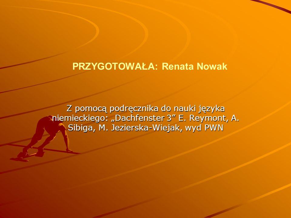 """PRZYGOTOWAŁA: Renata Nowak Z pomocą podręcznika do nauki języka niemieckiego: """"Dachfenster 3 E."""