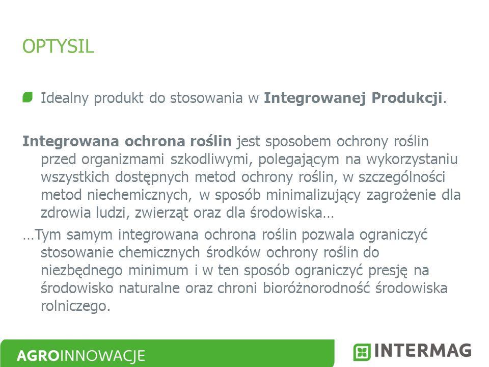OPTYSIL Idealny produkt do stosowania w Integrowanej Produkcji.