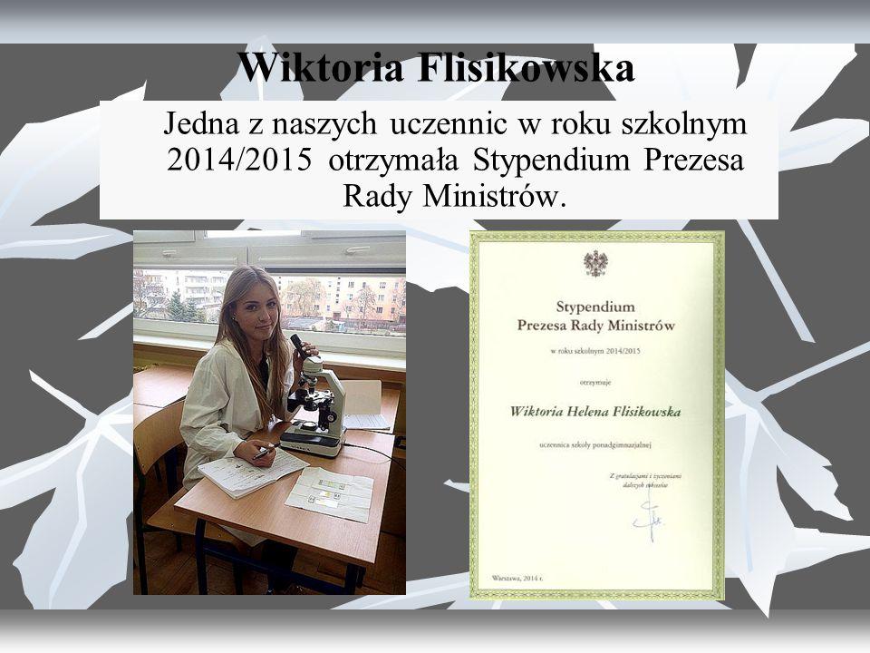 Wiktoria Flisikowska Jedna z naszych uczennic w roku szkolnym 2014/2015 otrzymała Stypendium Prezesa Rady Ministrów.
