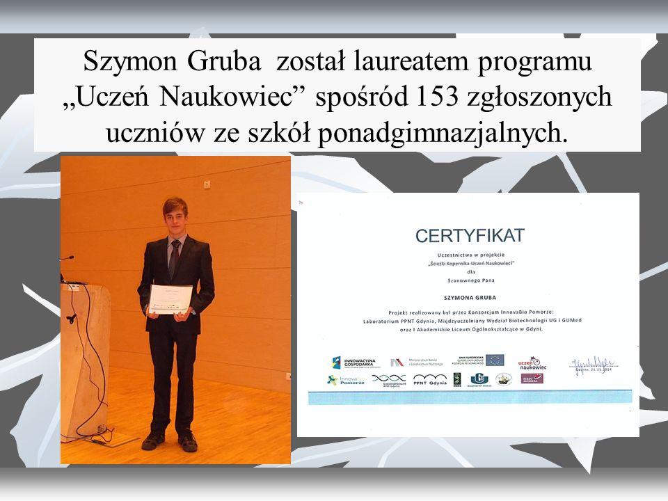 """Szymon Gruba został laureatem programu """"Uczeń Naukowiec spośród 153 zgłoszonych uczniów ze szkół ponadgimnazjalnych."""