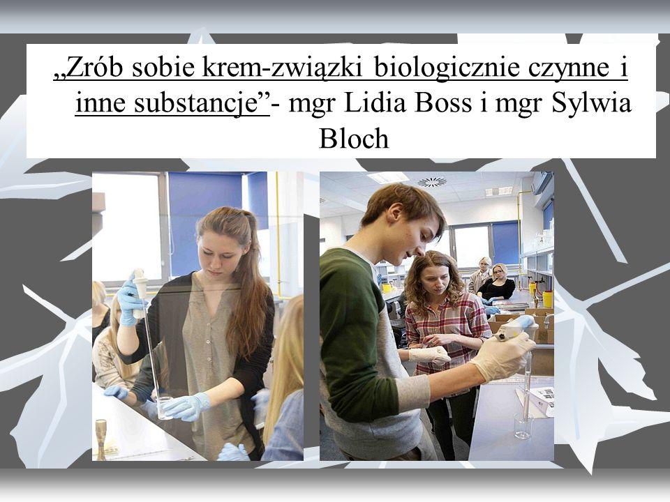 """""""Zrób sobie krem-związki biologicznie czynne i inne substancje - mgr Lidia Boss i mgr Sylwia Bloch"""