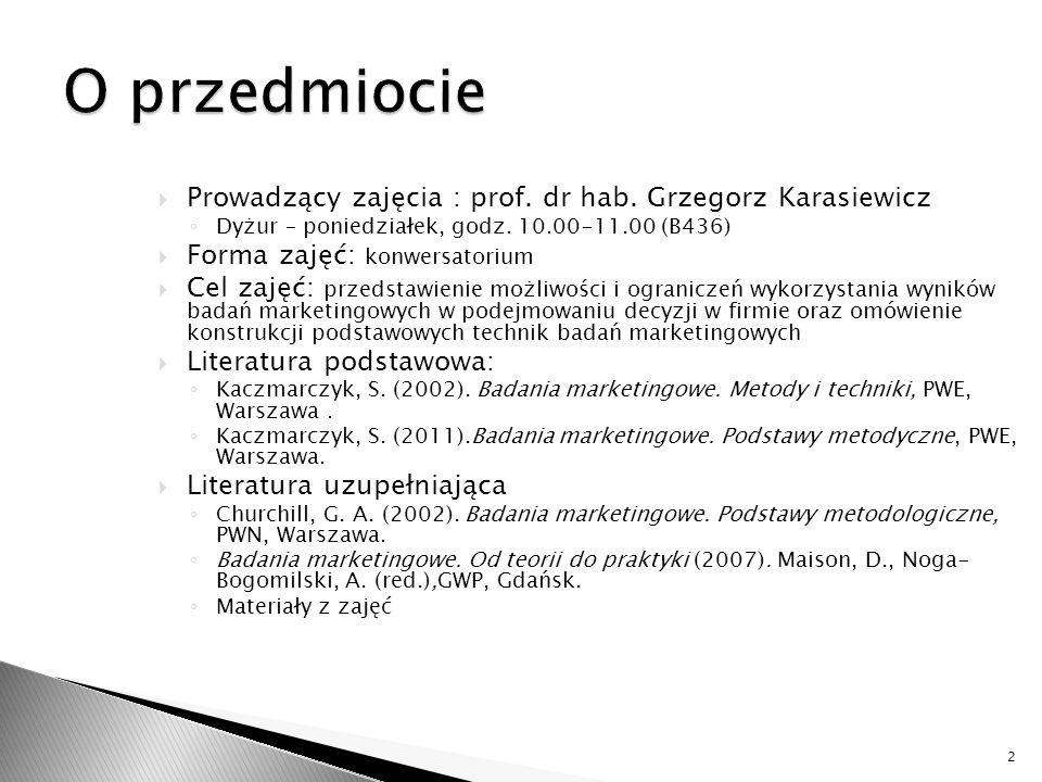  Prowadzący zajęcia : prof. dr hab. Grzegorz Karasiewicz ◦ Dyżur – poniedziałek, godz. 10.00-11.00 (B436)  Forma zajęć: konwersatorium  Cel zajęć: