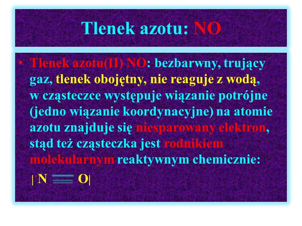 Tlenek azotu: NO Tlenek azotu(II) NO: bezbarwny, trujący gaz, tlenek obojętny, nie reaguje z wodą, w cząsteczce występuje wiązanie potrójne (jedno wią