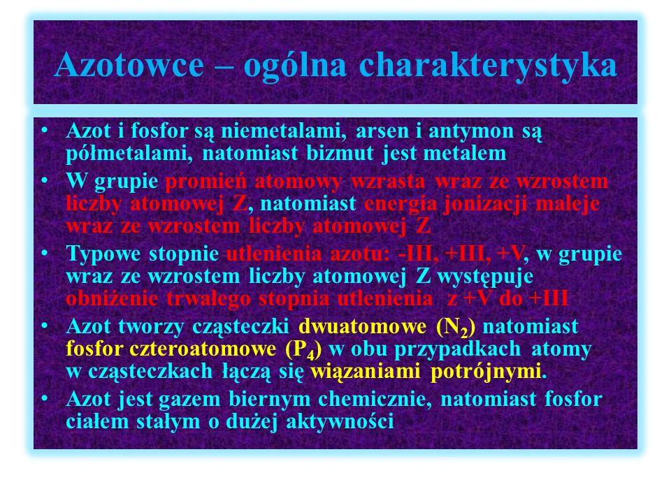Azotowce – ogólna charakterystyka Azot i fosfor są niemetalami, arsen i antymon są półmetalami, natomiast bizmut jest metalem W grupie promień atomowy
