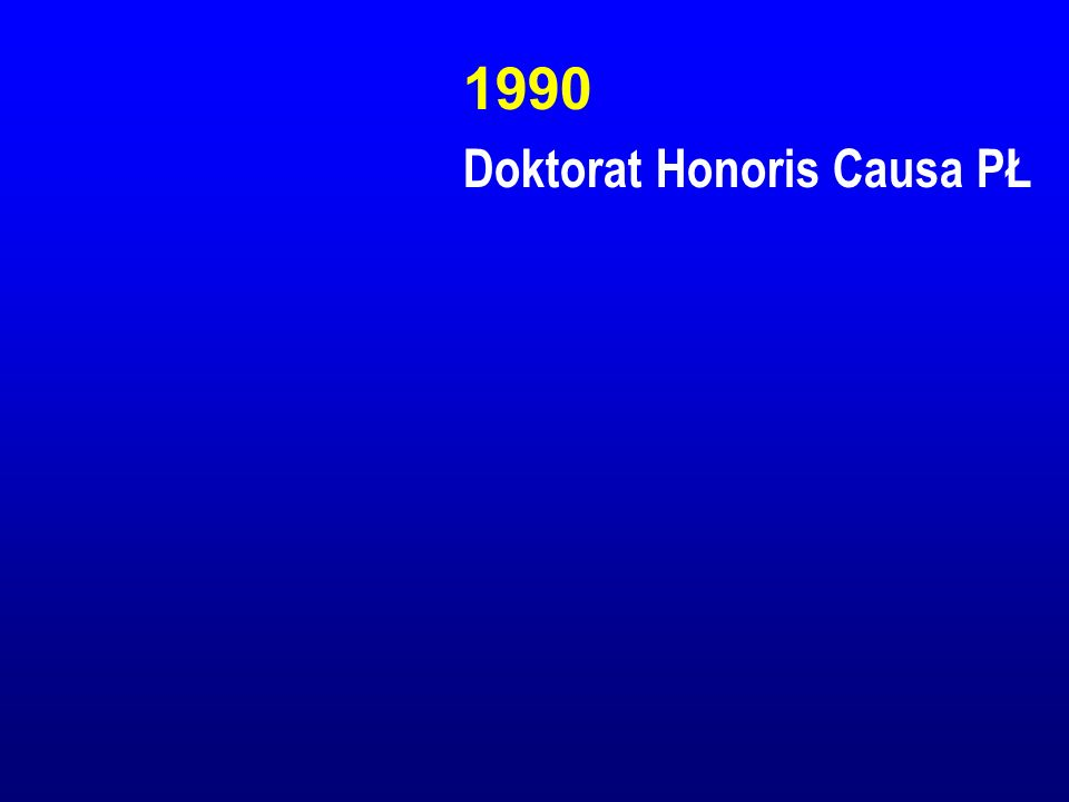 1990 Doktorat Honoris Causa PŁ