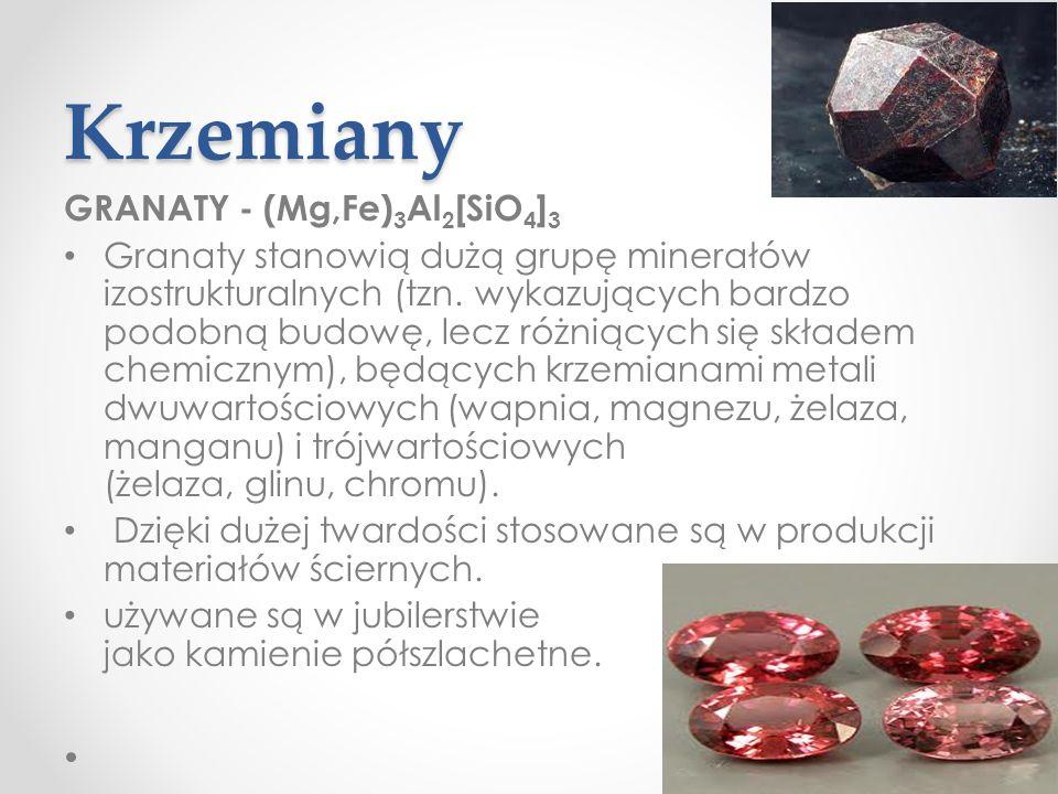 Krzemiany GRANATY - (Mg,Fe) 3 Al 2 [SiO 4 ] 3 Granaty stanowią dużą grupę minerałów izostrukturalnych (tzn.