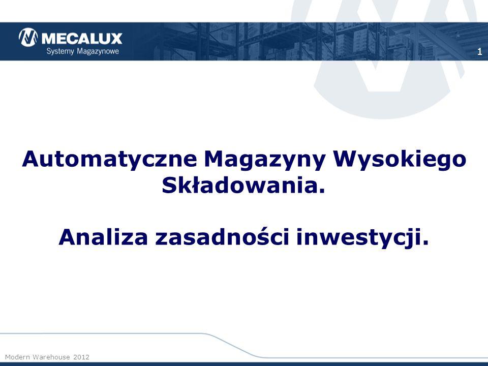 Automatyczne Magazyny Wysokiego Składowania. Analiza zasadności inwestycji. 1 Modern Warehouse 2012