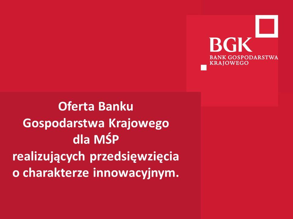 Oferta Banku Gospodarstwa Krajowego dla MŚP realizujących przedsięwzięcia o charakterze innowacyjnym.