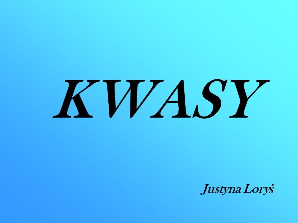 KWASY Justyna Lory ś