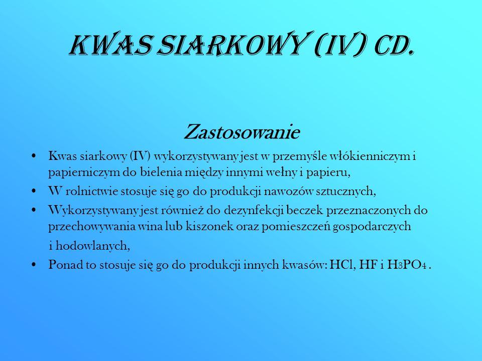 Kwas siarkowy (IV) CD. Zastosowanie Kwas siarkowy (IV) wykorzystywany jest w przemy ś le w ł ókienniczym i papierniczym do bielenia mi ę dzy innymi we