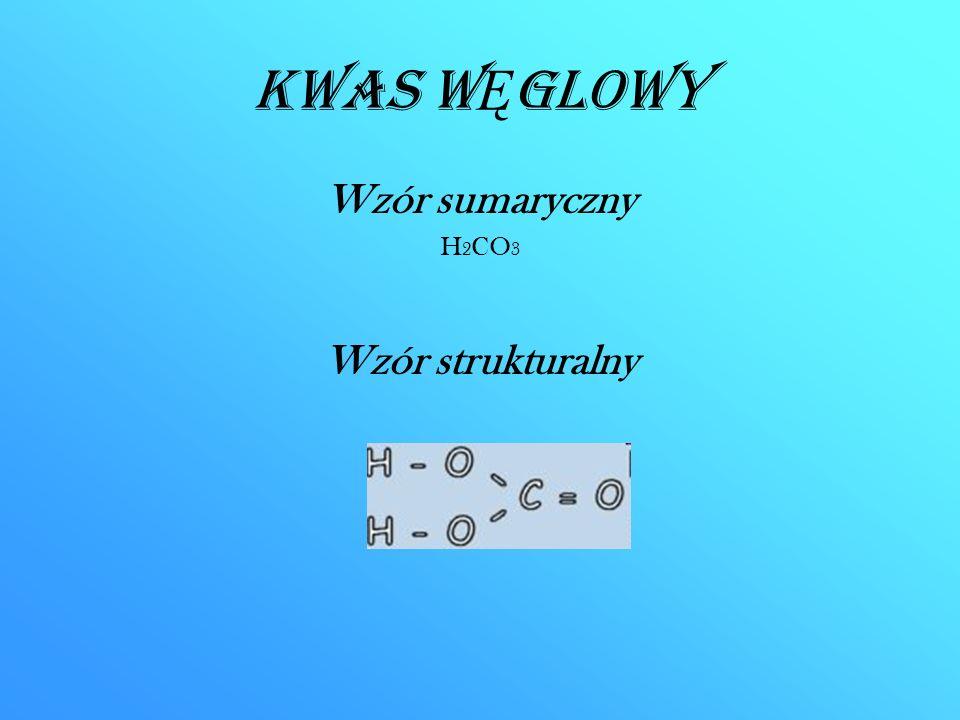 Kwas W Ę glowy Wzór sumaryczny H 2 CO 3 Wzór strukturalny